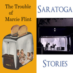 The Trouble of Marcie Flint - Saratoga Stories