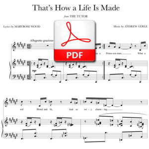 That's How a Life Is Made - PDF - music by Andrew Gerle, lyrics by Maryrose Wood