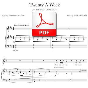 Twenty A Week - PDF - music by Andrew Gerle, lyrics by Maryrose Wood